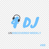 Various Artists / - 4 DJ: UnDiscovered Weekly #65