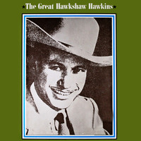 Hawkshaw Hawkins - The Great Hawkshaw Hawkins