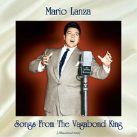 Mario Lanza - Songs From The Vagabond King (Remastered 2019)