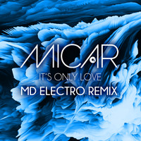 Micar - It's Only Love (MD Electro Remix)