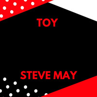 Steve May - Toy
