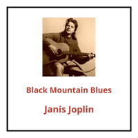 Janis Joplin - Black Mountain Blues