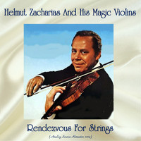 Helmut Zacharias And His Magic Violins - Rendezvous For Strings (Analog Source Remaster 2019)