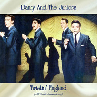 Danny And The Juniors - Twistin' England (All Tracks Remastered 2019)