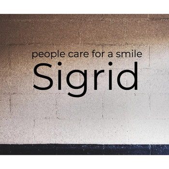 Sigrid - People Care for a Smile