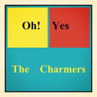 The Charmers - Oh! Yes