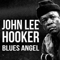 John Lee Hooker - Blues Angel