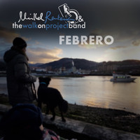 Mikel Renteria & The Walk on Project Band - Febrero