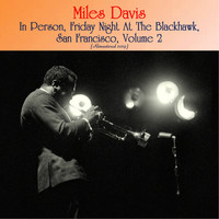 Miles Davis - In Person, Saturday Night At The Blackhawk, San Francisco, Volume II (Remastered 2019)