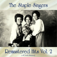 The Staple Singers - Remastered Hits Vol, 2 (All Tracks Remastered)