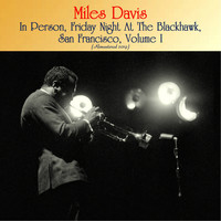 Miles Davis - In Person, Friday Night At The Blackhawk, San Francisco, Volume I (Remastered 2019)