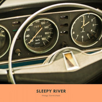 Hoagy Carmichael - Sleepy River