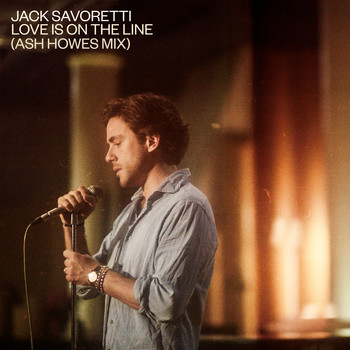 JACK SAVORETTI - Love Is on the Line (Ash Howes Mix)