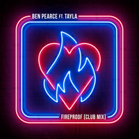 Ben Pearce - Fireproof (feat. Tayla) (Club Mix)