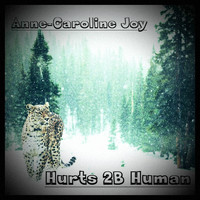 Anne-Caroline Joy - Hurts 2B Human