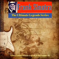 Frank Sinatra - Frank Sinatra- The Ultimate Legends Series (15 Best Tracks Ultimate Legends Series Number 16)