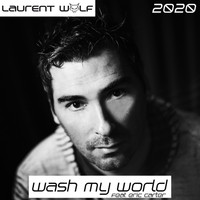 Laurent Wolf - Wash My World 2020