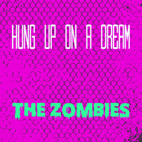The Zombies - Hung up on a Dream