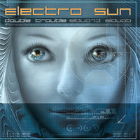 Electro Sun - Double Trouble