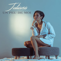 Juliana - Un peu de moi (Explicit)