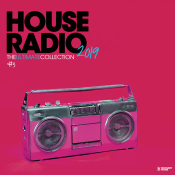 Various Artists - House Radio 2019 - The Ultimate Collection #3