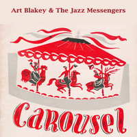 Art Blakey & The Jazz Messengers - Carousel