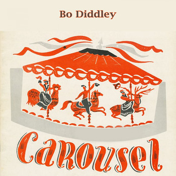Bo Diddley - Carousel