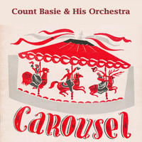 Count Basie & His Orchestra - Carousel