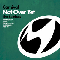 Carnival - Not over Yet (The Remixes)