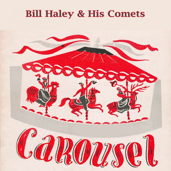 Bill Haley & His Comets - Carousel