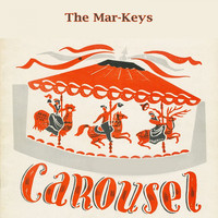 The Mar-Keys - Carousel