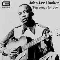 John Lee Hooker - Ten songs for you