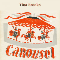 Tina Brooks - Carousel
