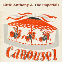 Little Anthony & The Imperials - Carousel