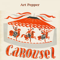 Art Pepper - Carousel