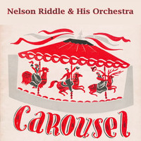 Nelson Riddle & His Orchestra - Carousel