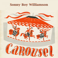 Sonny Boy Williamson - Carousel