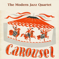 The Modern Jazz Quartet - Carousel
