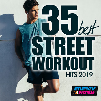 Various Artists - 35 Best Street Workout Hits 2019