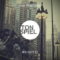The Forgery - We Got It