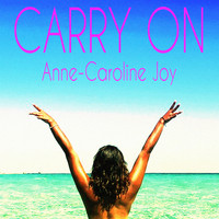 Anne-Caroline Joy - Carry On