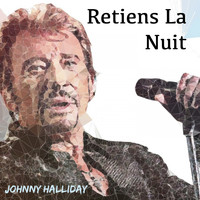 Johnny Halliday - Retiens la nuit