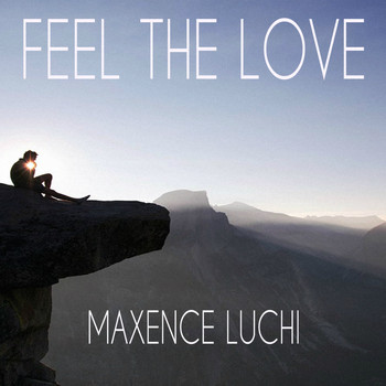 Maxence Luchi - Feel The Love