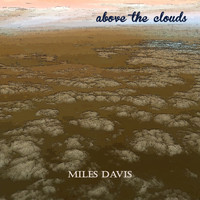 Miles Davis - Above the Clouds