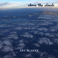 Art Blakey - Above the Clouds