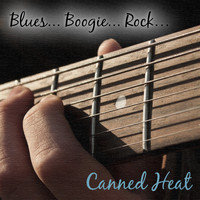 Canned Heat - Blues... Boogie... Rock...