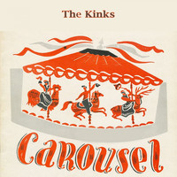 The Kinks - Carousel