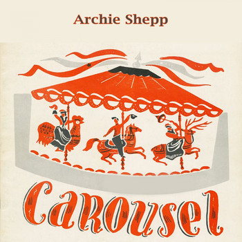 Archie Shepp - Carousel