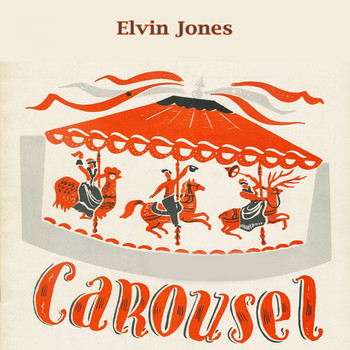 Elvin Jones - Carousel