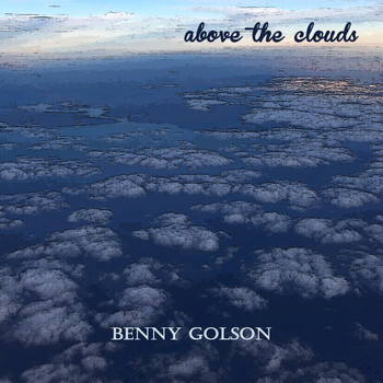 Benny Golson - Above the Clouds